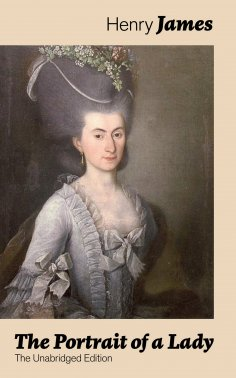 eBook: The Portrait of a Lady (The Unabridged Edition)