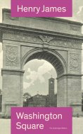 eBook: Washington Square (The Unabridged Edition)