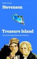 eBook: Treasure Island (The Unabridged Illustrated Edition)
