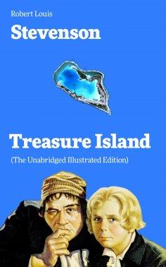 ebook: Treasure Island (The Unabridged Illustrated Edition)