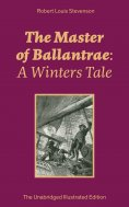 ebook: The Master of Ballantrae: A Winters Tale (The Unabridged Illustrated Edition)