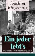 eBook: Ein jeder lebt's: Aus dem Leben einsamer Helden
