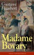eBook: Madame Bovary (Classic Unabridged Edition)