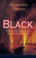 eBook: Black: Leben und Abenteuer eines Schoosskindes