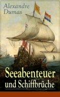 eBook: Seeabenteuer und Schiffbrüche