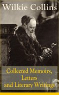 eBook: Collected Memoirs, Letters and Literary Writings of Wilkie Collins