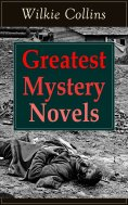 eBook: Greatest Mystery Novels of Wilkie Collins