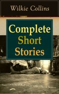 ebook: Complete Short Stories of Wilkie Collins