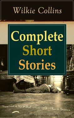 eBook: Complete Short Stories of Wilkie Collins