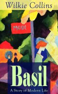ebook: Basil: A Story of Modern Life: From the prolific English writer, best known for The Woman in White,