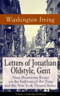 eBook: Letters of Jonathan Oldstyle, Gent: Nine Humorous Essays on the Fashions of the Time and the New Yor