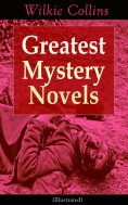 eBook: Greatest Mystery Novels of Wilkie Collins (Illustrated)