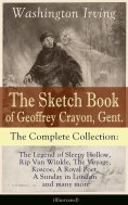 ebook: The Sketch Book of Geoffrey Crayon, Gent. - The Complete Collection (Illustrated)