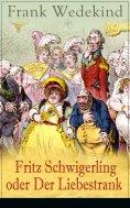 ebook: Fritz Schwigerling oder Der Liebestrank