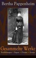 eBook: Gesammelte Werke: Erzählungen + Sagen + Drama + Essays