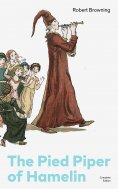 eBook: The Pied Piper of Hamelin (Complete Edition): Children's Classic - A Retold Fairy Tale by one of the