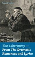 eBook: The Laboratory  - From The Dramatic Romances and Lyrics