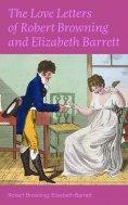 eBook: The Love Letters of Robert Browning and Elizabeth Barrett Barrett