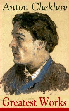 ebook: Greatest Works of Anton Chekhov