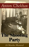 eBook: The Shooting Party (A Murder Mystery)