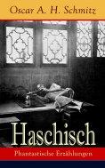 eBook: Haschisch: Phantastische Erzählungen
