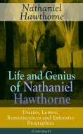 ebook: Life and Genius of Nathaniel Hawthorne: Diaries, Letters, Reminiscences and Extensive Biographies (U
