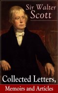 ebook: Sir Walter Scott: Collected Letters, Memoirs and Articles
