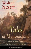 ebook: Tales of My Landlord: The Stories from the Scottish Highlands (Illustrated Edition)