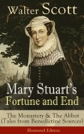 eBook: Mary Stuart's Fortune and End: The Monastery & The Abbot (Tales from Benedictine Sources) - Illustra