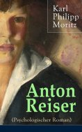 ebook: Anton Reiser (Psychologischer Roman)