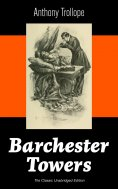 ebook: Barchester Towers (The Classic Unabridged Edition)