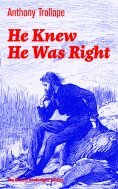 ebook: He Knew He Was Right (The Classic Unabridged Edition)