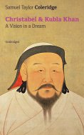 ebook: Christabel & Kubla Khan: A Vision in a Dream (Unabridged)