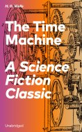 eBook: The Time Machine - A Science Fiction Classic (Unabridged)