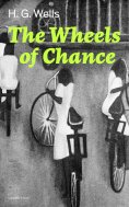 eBook: The Wheels of Chance (Complete Edition)
