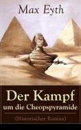 eBook: Der Kampf um die Cheopspyramide (Historischer Roman)