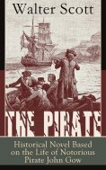 ebook: The Pirate: Historical Novel Based on the Life of Notorious Pirate John Gow: Adventure Novel Based o