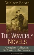 eBook: The Waverly Novels - Complete Collection: 26 Books in One Volume (Illustrated Edition)