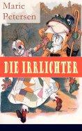 eBook: Die Irrlichter (Vollständige Ausgabe)