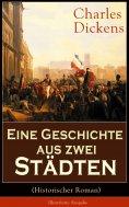 ebook: Eine Geschichte aus zwei Städten (Historischer Roman) - Illustrierte Ausgabe