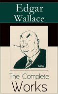ebook: The Complete Works of Edgar Wallace