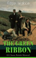 eBook: The Green Ribbon (A Classic British Mystery)