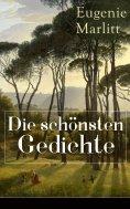 eBook: Die schönsten Gedichte von Eugenie Marlitt