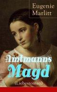 eBook: Amtmanns Magd (Liebesroman)