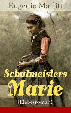 eBook: Schulmeisters Marie (Liebesroman)