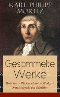 eBook: Gesammelte Werke: Romane + Philosophische Werke + Autobiografische Schriften