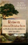 eBook: Reisen eines Deutschen in Italien in den Jahren 1786 bis 1788