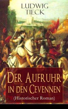 eBook: Der Aufruhr in den Cevennen (Historischer Roman)