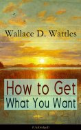 ebook: How to Get What You Want (Unabridged)