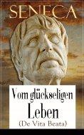 ebook: Seneca: Vom glückseligen Leben (De Vita Beata)